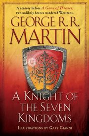 A Knight of the Seven Kingdoms, Martin George R R
