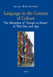 Language in the Context of Culture (Nr 27), Bartmiński Jerzy